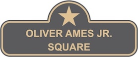 Oliver Ames Square Sign